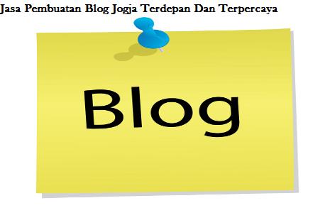 Jasa Pembuatan Blog Jogja Terdepan Dan Terpercaya