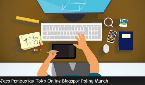 Jasa Pembuatan Toko Online Blogspot Paling Murah