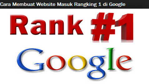 cara-membuat-website-masuk-rangking-1-di-google