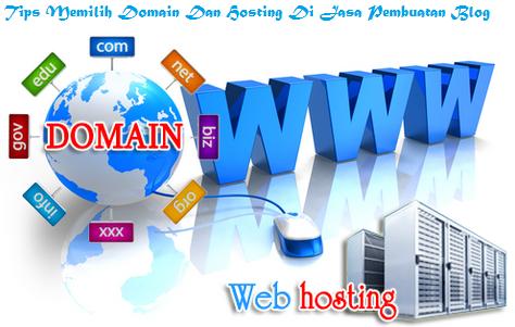 Tips Memilih Domain Dan Hosting Di Jasa Pembuatan Blog